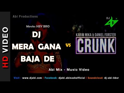 DJ Mera Gana Baja De Vs CRUNK | DJ Abi | Remix Vid