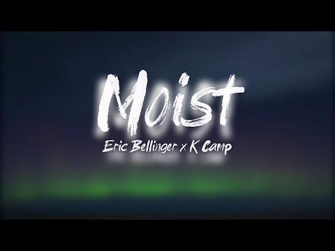 Eric Bellinger, K Camp - Moist (Lyrics)