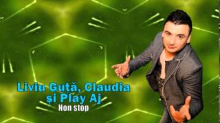 Liviu Guta, Play AJ & Claudia - Non Stop
