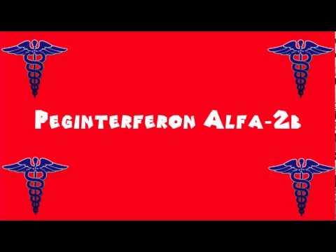 Pronounce Medical Words ― Peginterferon Alfa―2b