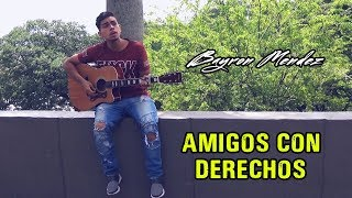 Amigos Con Derechos - Reik, Maluma (Cover) Bayron Mendez