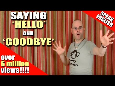 greeting - In this lesson we look at the many ways to say hello and goodbye. This is the new version of Lesson 2. Thank you to the many people who have said that 'Howdy...