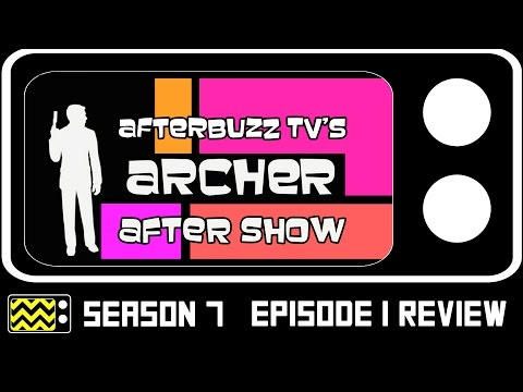 Archer Season 7 Episode 1 Review & After Show | AfterBuzz TV