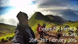Video Explore Mt. Merbabu Via Selo, 20th-21st February 2016 MP3, 3GP, MP4, WEBM, AVI, FLV Desember 2017