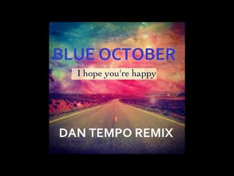 Video BLUE OCTOBER   I HOPE YOU'RE HAPPY   DAN TEMPO REMIX   DAN ROSS download in MP3, 3GP, MP4, WEBM, AVI, FLV January 2017