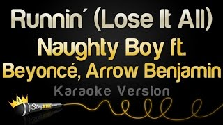 Video Naughty Boy ft. Beyonce, Arrow Benjamin - Runnin' (Lose It All) (Karaoke Version) MP3, 3GP, MP4, WEBM, AVI, FLV Maret 2018