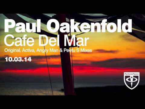 Paul Oakenfold - Café Del Mar (Original Mix)