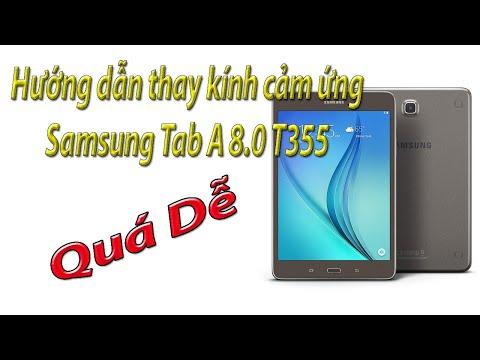 Hướng dẫn thay kính cảm ứng Samsung Tab A 8.0 T355