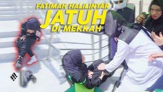 Video Semua Panik!!!! Fatimah Halilintar Jatuh Di Mekkah MP3, 3GP, MP4, WEBM, AVI, FLV Juni 2019