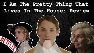 I Am The Pretty Things That Lives In The House (2016) Review