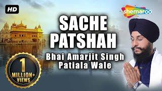 Sache Patshah - Bhai Amarjit Singh (Patiale Wale)