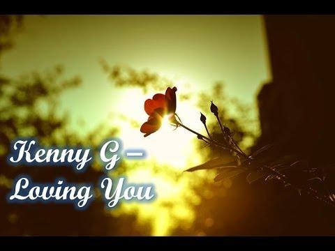 Kenny G – Loving You