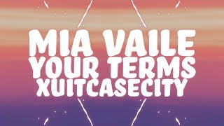 Mia Vaile, Xuitcasecity - Your Terms (Lyrics) ft. House of Wolf