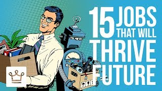 Video 15 Jobs That Will Thrive in the Future (Despite A.I.) MP3, 3GP, MP4, WEBM, AVI, FLV Maret 2019