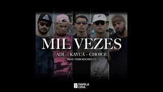 Video Mil Vezes - ADL | Kayuá | Choice ( prod. Terrordosbeats ) MP3, 3GP, MP4, WEBM, AVI, FLV Mei 2018
