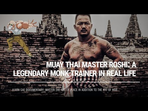Ajarn Gae: Muay Thai Master Roshi - A Legendary Monk Trainer In Real Life