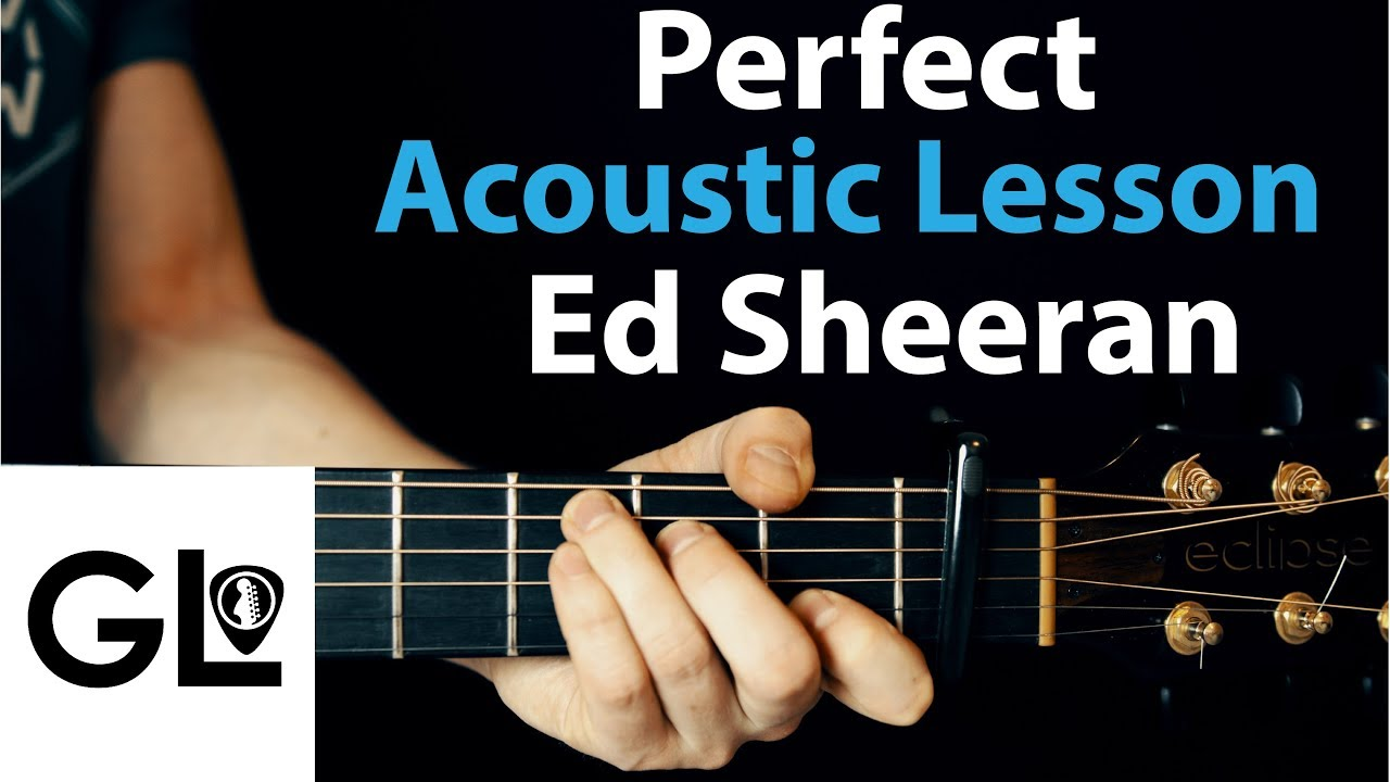 Perfect – Ed Sheeran: Acoustic Guitar Lesson