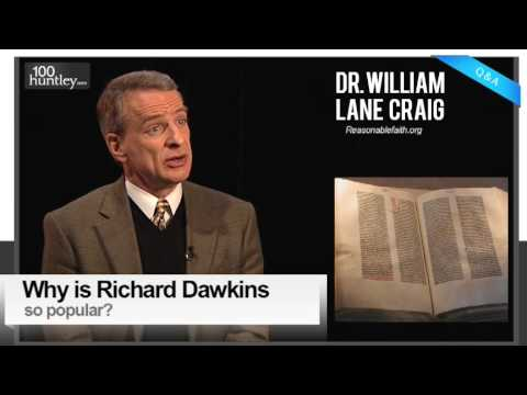 Why Is Richard Dawkins So Popular? Dr. William Lane Craig