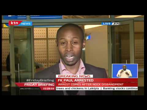 NOCK Secretary General FK Paul has been arrested today in Nairobi