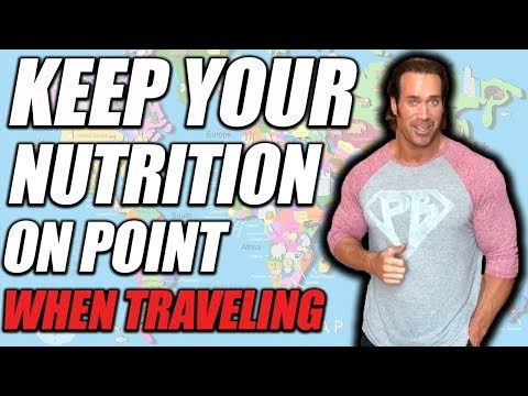 Staying On Your Nutrition  When Traveling