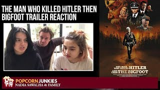 The Man Who Killed Hitler & then The Bigfoot TRAILER - Nadia Sawalha & Family Reaction