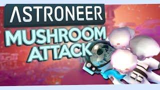 Astroneer #11 - When Mushrooms Attack