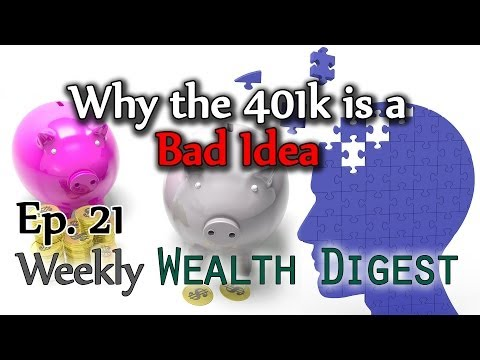 Why the 401k is a Bad Idea – WWD Ep. 21 (Weekly Wealth Digest)