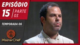 MASTERCHEF BRASIL (07/07/2019)   PARTE 3   EP 15   TEMP 06