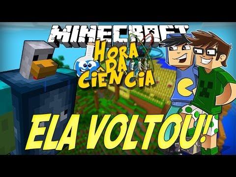 Minecraft: A Hora da Ciência! - ELA VOLTOU!  [4]