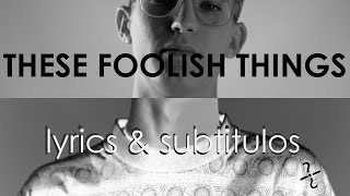 Gus Dapperton / THESE FOOLISH THINGS (ft Simonez Dega)-Lyrics & Subs.
