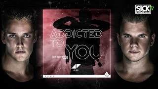 Thumbnail for Avicii — Addicted To You (Sick Individuals Remix)