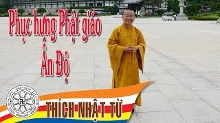 Phục hưng Phật giáo Ấn Độ - TT. Thích Nhật Từ - 17/10/2004