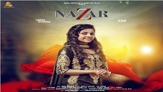 "Apna Heritage Presents Latest Punjabi Song 2017 ""Nazar"" in Melodious Voice of Neha Sharma whose lyrics are penned by ..."