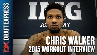 Chris Walker - 2015 Interview - DraftExpress