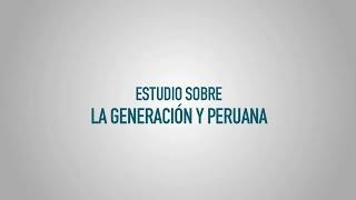 Estudio sobre la Generación Y peruana