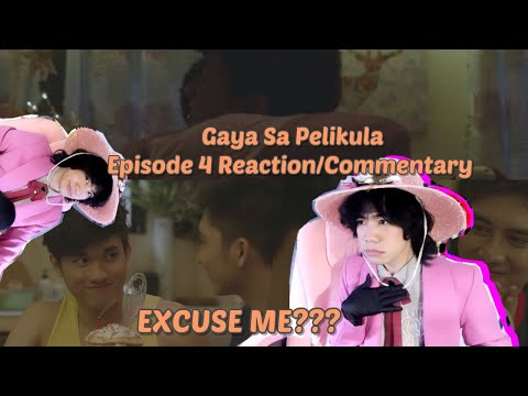 (WHAT THE!?) Gaya Sa Pelikula Episode 4 Reaction/Commentary | Like In The Movies