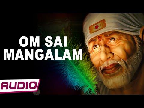 Video Sai Baba Songs | Om Mangalam Om Sai Mangalam  | Sai Baba Bhajan | Sai Dhun download in MP3, 3GP, MP4, WEBM, AVI, FLV January 2017