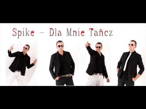 SPIKE - Dla mnie tańcz (audio)