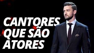 CANTORES QUE SÃO ATORES
