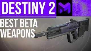 Destiny 2 Beta: Best Weapons for the Beta