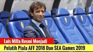Video Luis Milla Resmi! Menjadi Pelatih Piala AFF 2018 Dan SEA Games 2019 MP3, 3GP, MP4, WEBM, AVI, FLV September 2018