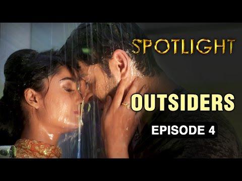 Spotlight   Episode 4 - 'Outsiders'   Tridha Choudhury   A Web Series By Vikram Bhatt