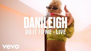 DaniLeigh - Do It To Me (Live)   Vevo DSCVR
