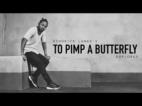 Kendrick Lamar's 'To Pimp a Butterfly', Explored