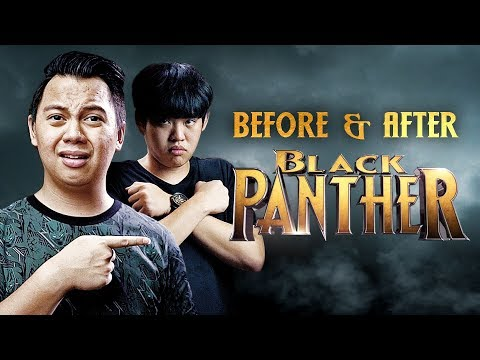BEFORE & AFTER BLACK PANTHER