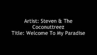 Welcome To My Paradise  by Steven & The Coconuttreez Video