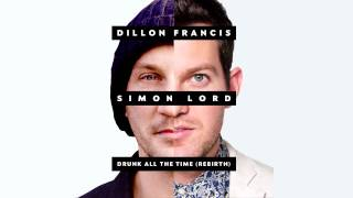 Thumbnail for Dillon Francis ft. Simon Lord — Drunk All The Time (The Rebirth)