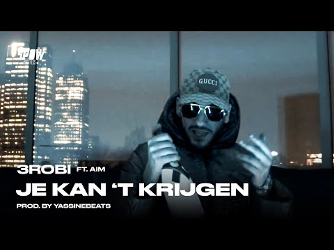 3robi ft. Aim - Je Kan 't Krijgen (Official Video)