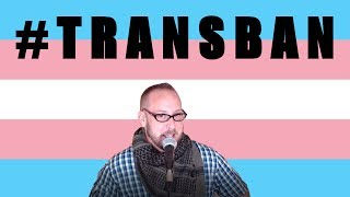 TRANSBAN! Today we discuss the decision to not allow people in the transgender community into the military. It's a bit of news ...