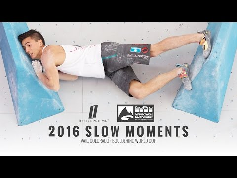 Louder than-Eleven - 2016 Slow Moments - Vail, Colorado Bouldering World Cup